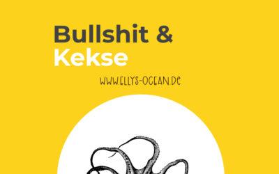 Bullshit & Kekse