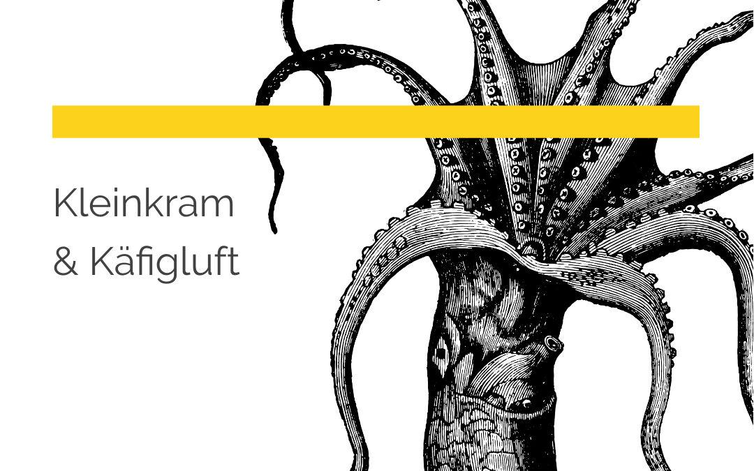 Kleinkram & Käfigluft